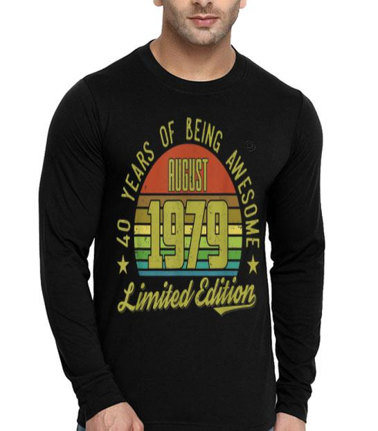 40th Birthdays August 1979 Limited Edition shirt