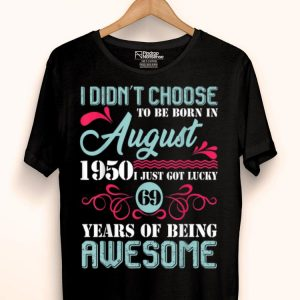 August 1950 Birthday 69 Years Of Being Awesome shirt