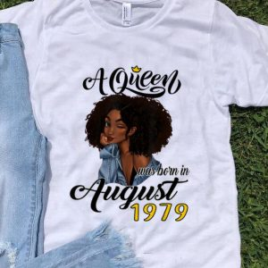 Awesome A Queen Was Born In August 1979 shirt
