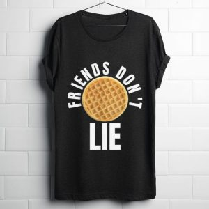 Awesome Friends Don't Lie Novelty Waffle shirt
