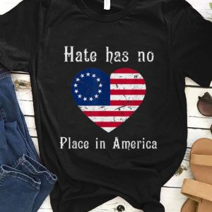 Awesome Hate Has No Place In American Betsy Ross Flag shirt