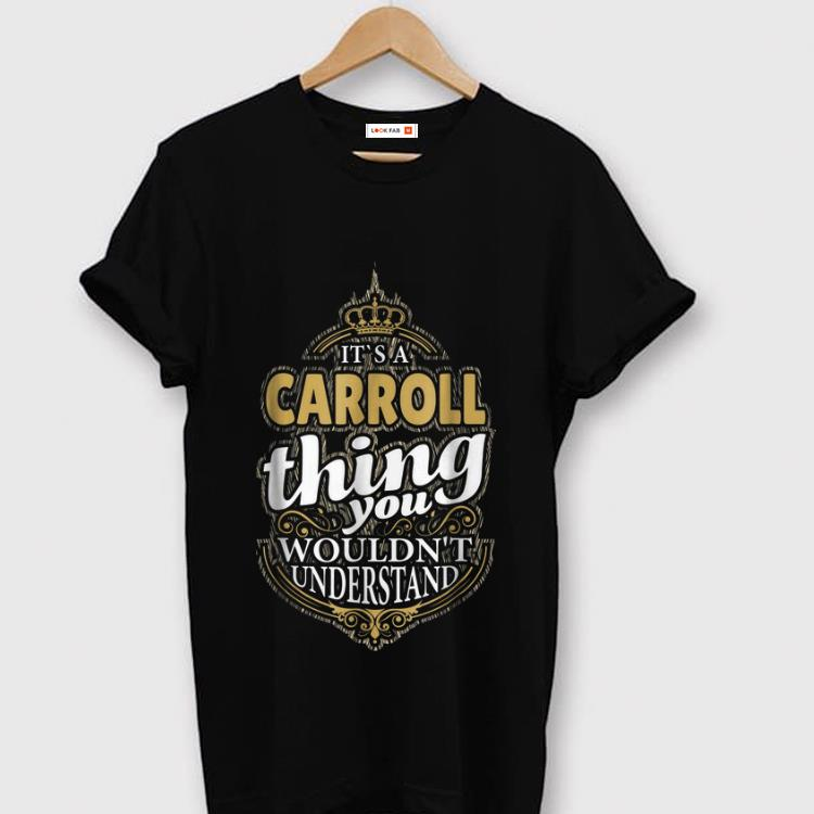 Awesome It s A Carroll Thing You Wouldn t Understand shirt 1 - Awesome It's A Carroll Thing You Wouldn't Understand shirt
