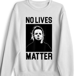 Awesome No Lives Matter Michael Myers Halloween Horror shirt
