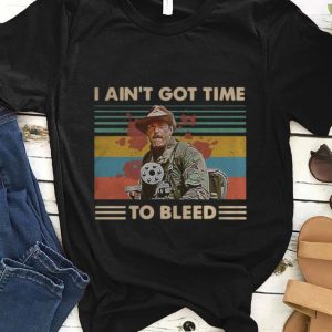 Awesome Vintage Blain Predator I Ain't Got Time To Bleed shirt