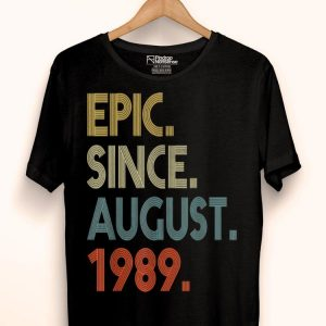 Epic Since August 1989 30th Birthday 30 Yrs Old shirt