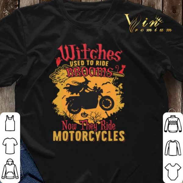Halloween Witches used to ride brooms now they ride motorcycles halloween shirt