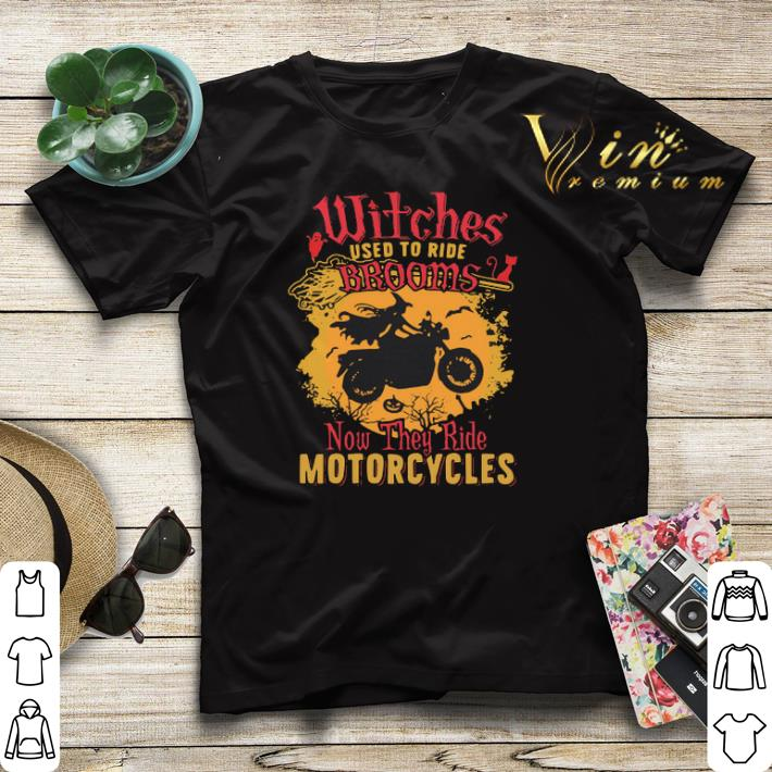Halloween Witches used to ride brooms now they ride motorcycles halloween shirt 4 - Halloween Witches used to ride brooms now they ride motorcycles halloween shirt