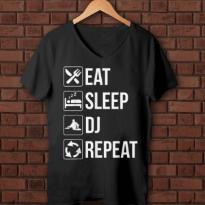 Hot Eat Sleep Dj Repeat shirt