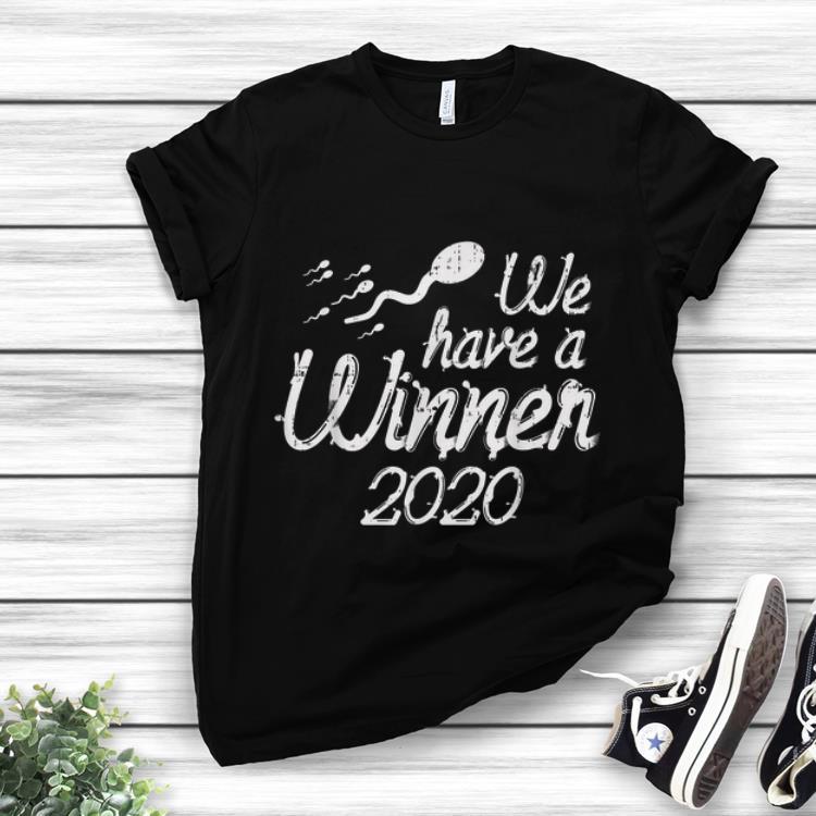 Nice Sperm We Have A Winner 2020 shirt 1 - Nice Sperm We Have A Winner 2020 shirt