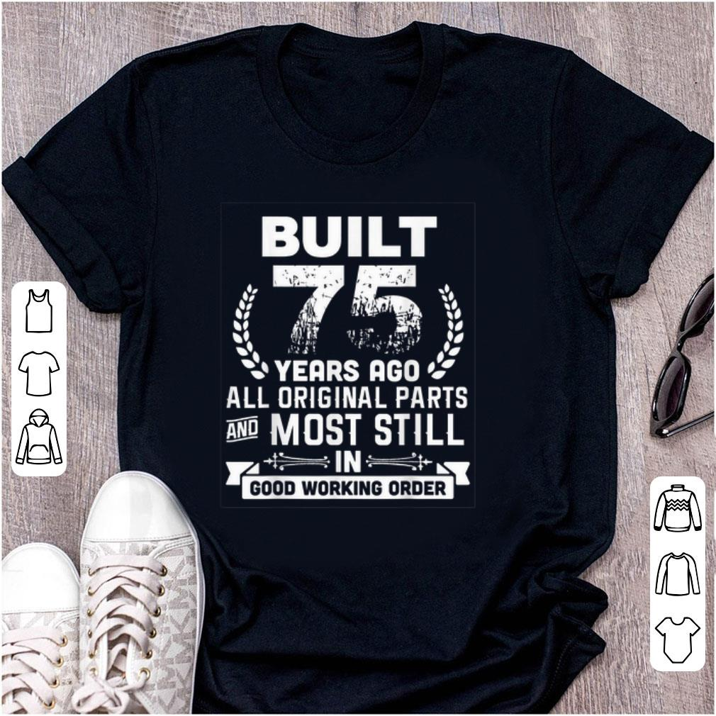 Official Built 75 Years Ago All Original Parts And Most Still In Good Working Order shirt 1 - Official Built 75 Years Ago All Original Parts And Most Still In Good Working Order shirt