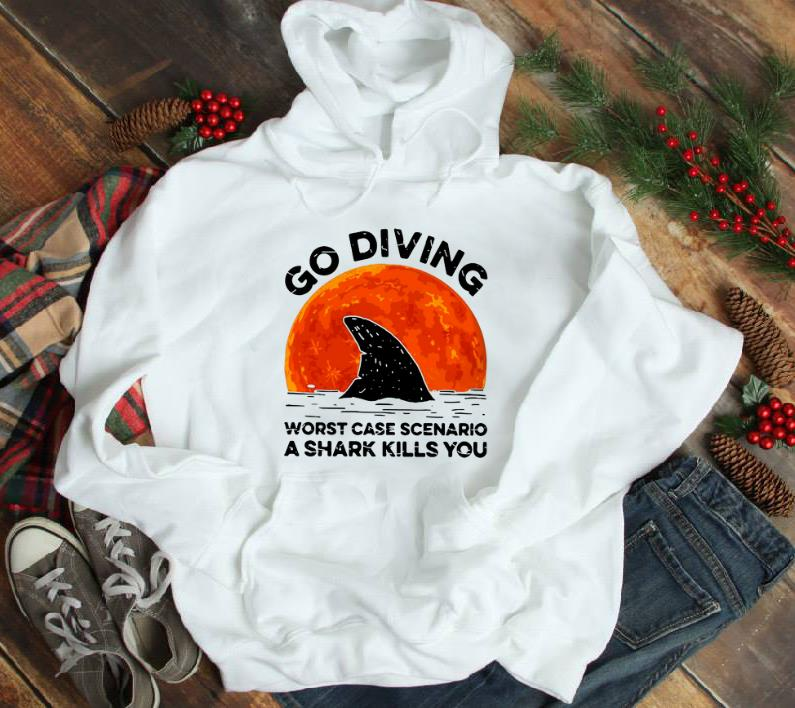 Official Go Diving Worst Case Scenario A Shark Kills You shirt 1 - Official Go Diving Worst Case Scenario A Shark Kills You shirt