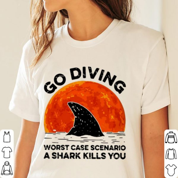 Official Go Diving Worst Case Scenario A Shark Kills You shirt