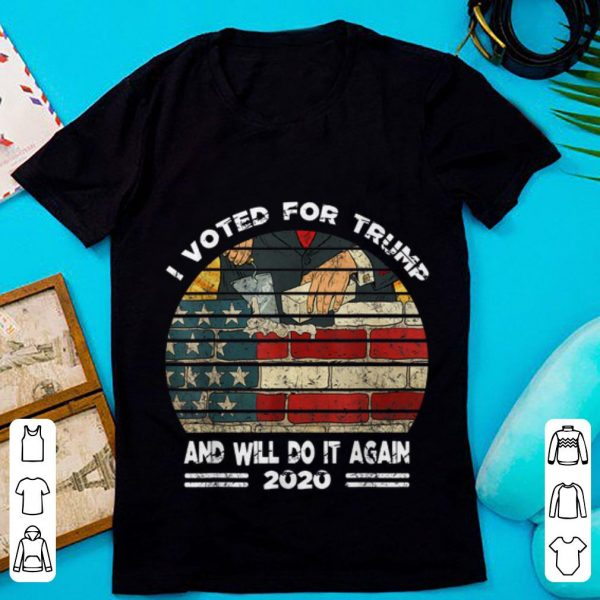 Official I Voted For Trump And Will Do It Again 2020 Build American Wall shirt
