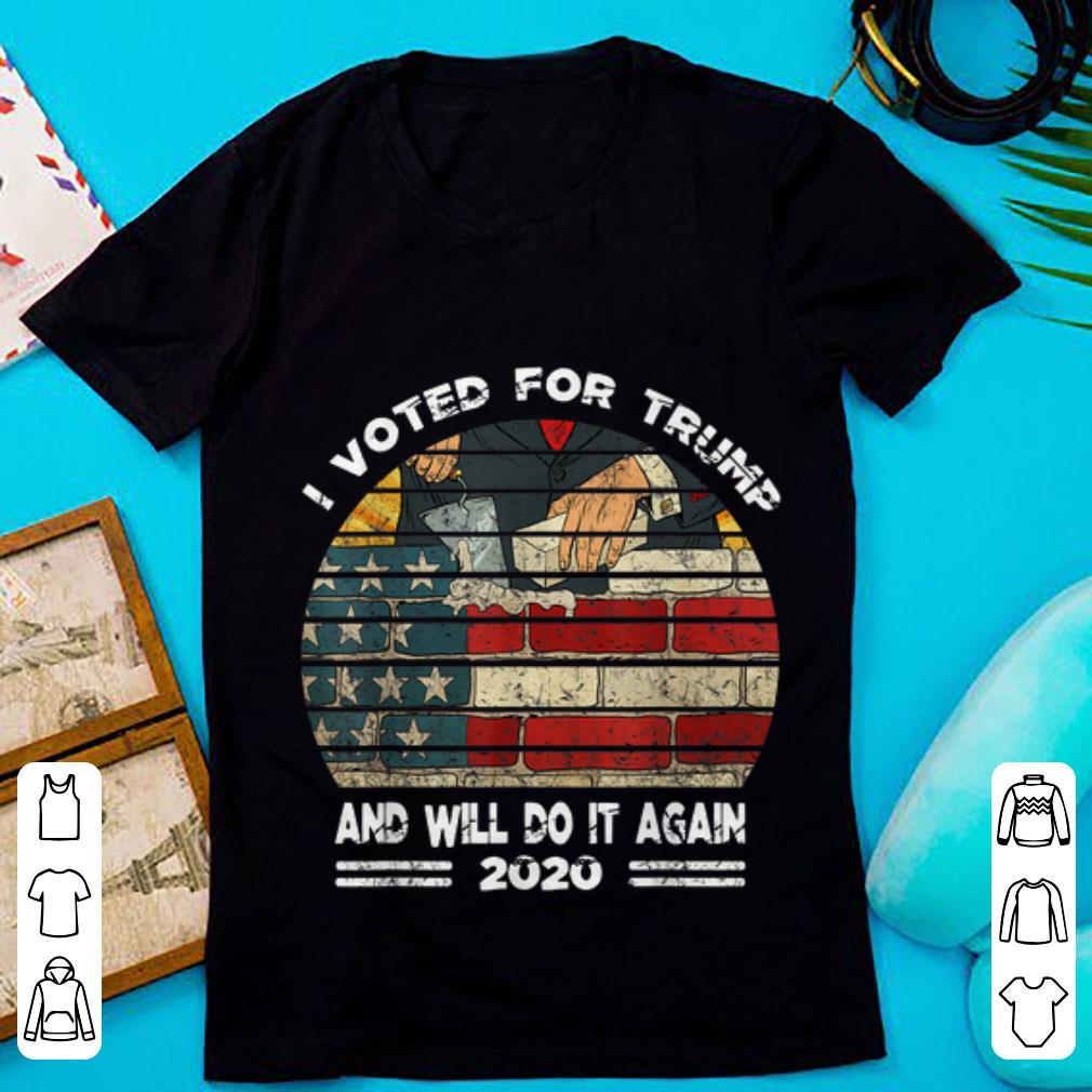 Official I Voted For Trump And Will Do It Again 2020 Build American Wall shirt 1 - Official I Voted For Trump And Will Do It Again 2020 Build American Wall shirt