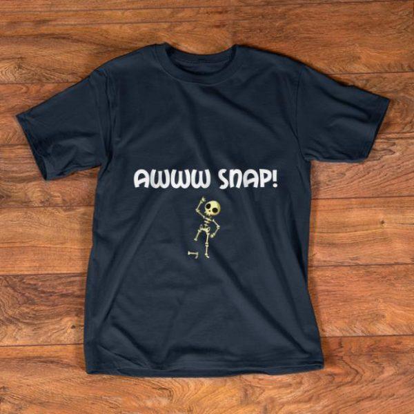 Original Awww Snap Skeleton Broken Bone shirt