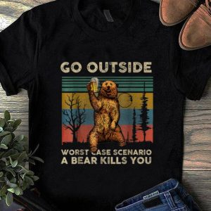 Original Go Outside Worst Case Scenario A Bear Kills You Vintage Beer shirt