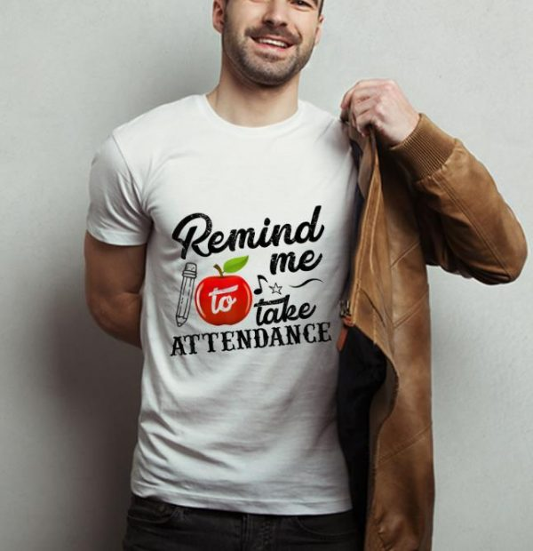 Original Remind Me To Take Attendance