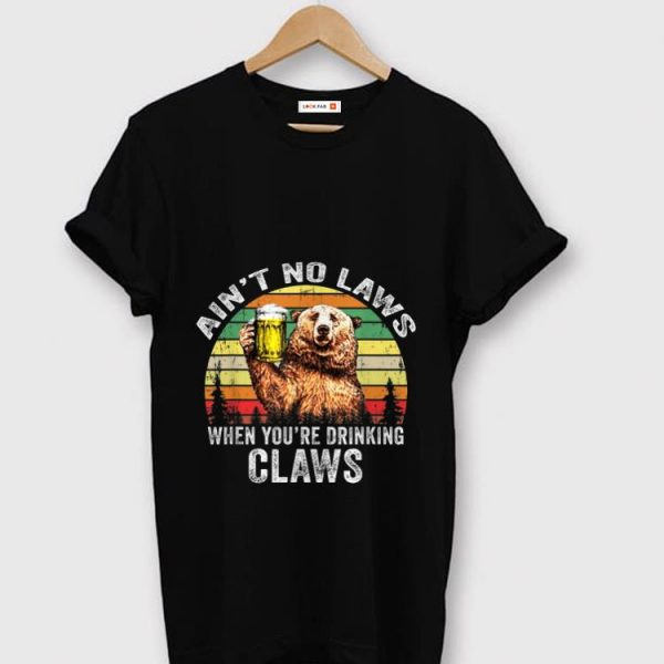 Original Vintage Bear Ain't No Laws When You're Drinking Claws shirt