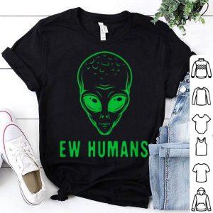 Premium Funny Alien Ew Humans Halloween Christmas Gift shirt