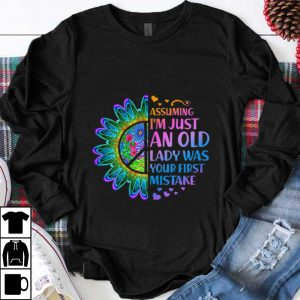 Premium Hippie Flower Assuming Im Just An Old Lady Was First Mistake Young Girl shirt