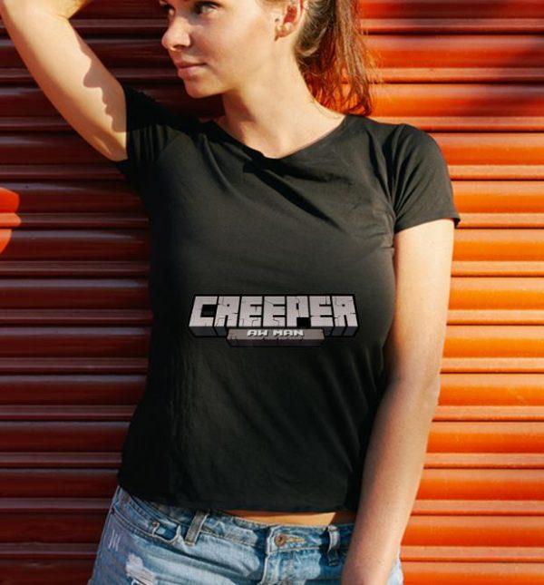 Pretty Creeper Aw Man shirt