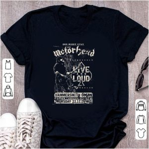 Pretty One Night only Motorhead Live And Loud shirt