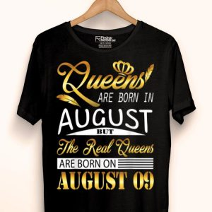 Real Queens Are Born On August 09 Birthday shirt