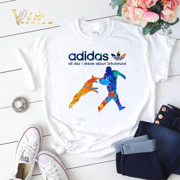 Schutzhund adidas all day dream about Schutzhund shirt