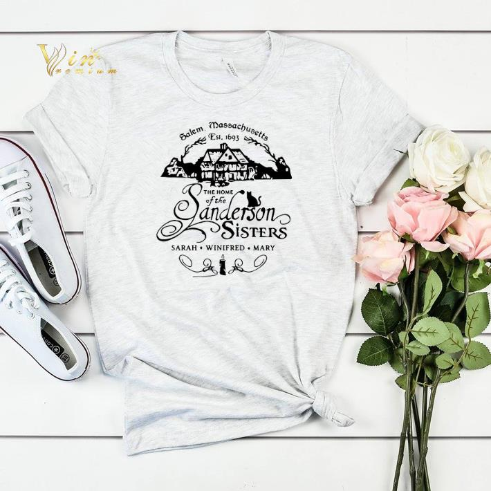 The home of the Sanderson sisters Salem Massachusetts est 1693 shirt 4 - The home of the Sanderson sisters Salem Massachusetts est 1693 shirt