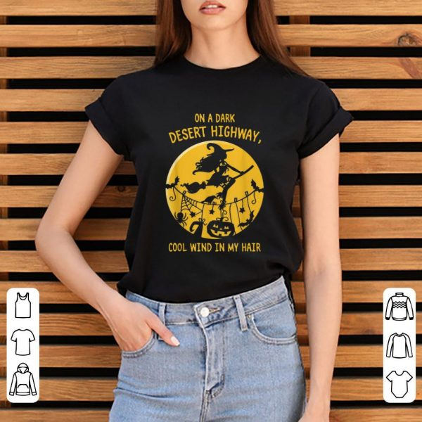 Top Witch On A Dark Desert Highway Cool Wind In My Hair Halloween shirt
