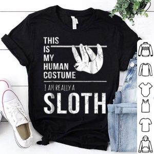 Funny This Is My Human Costume I'm Really A Sloth Halloween shirt