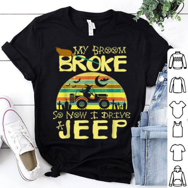 My Broom Broke So Now I Drive A Jeep Funny Witch Halloween shirt