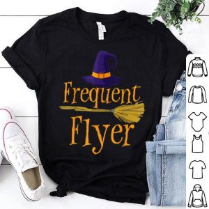 Nice Frequent Flyer Witch Halloween Costume shirt