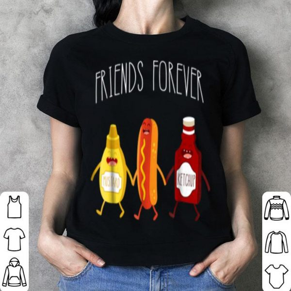 Nice Hot Dog Mustard Ketchup Friends Forever shirt