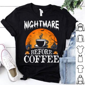 Nightmare Before Coffee Funny Halloween Party Costume Gift shirt