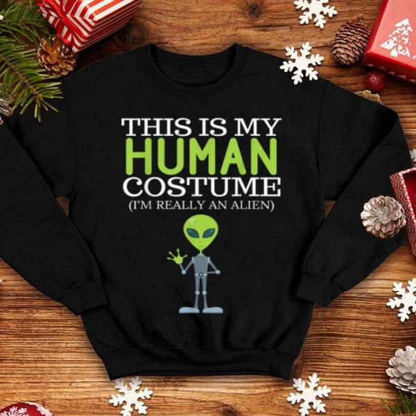 Original This Is My Human Costume I'm Really An Alien Halloween shirt