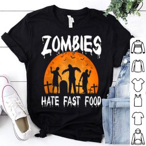 Zombies Hate Fast Food Funny Halloween Party Costume shirt