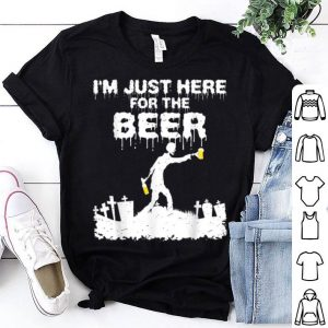 Beautiful I'm Just Here For The Beer Zombie Funny Halloween Costume shirt