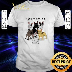 Hot Frenchies Bulldogs Friends shirt