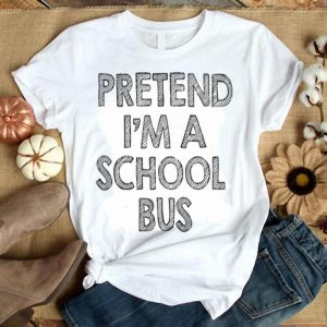 Nice Pretend I'm a School Bus Funny Last Minute Halloween Party shirt