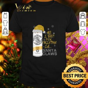 Official All I Want For Christmas is Santa Claws White Claw Mango shirt