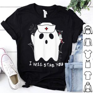 Original Nurse ghost I Will Stab You Funny Halloween Gift Tee shirt