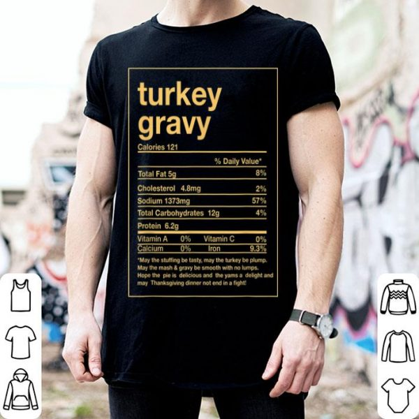 Pretty Funny Turkey Gravy Nutrition Facts Thanksgiving Matching shirt