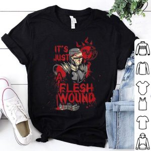 Top It's Just A Flesh Wound Funny Halloween shirt