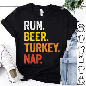 Top Run Beer Turkey Nap Funny Turkey Runner Thanksgiving shirt