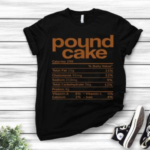 Awesome Pound Cake Nutrition Meat Funny Thanksgiving Christmas food shirt