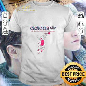 Cool adidas all day i dream about Netball shirt