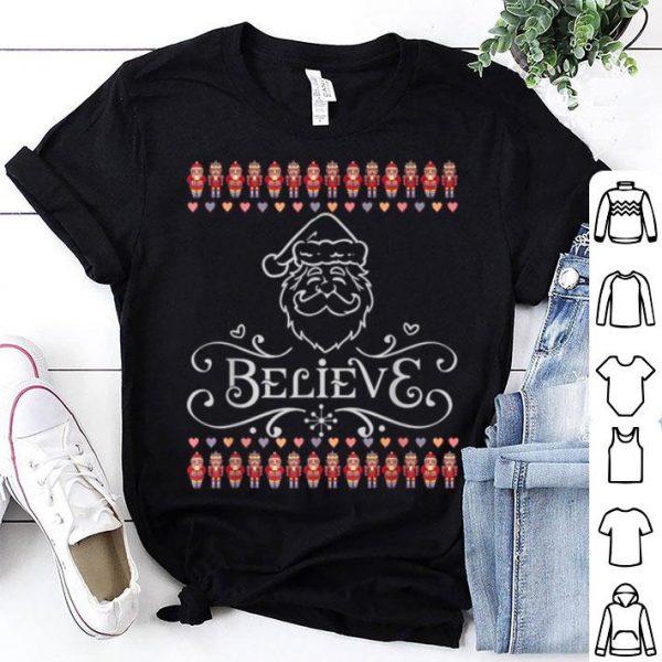 Nice Believe In Santa Ugly Christmas shirt
