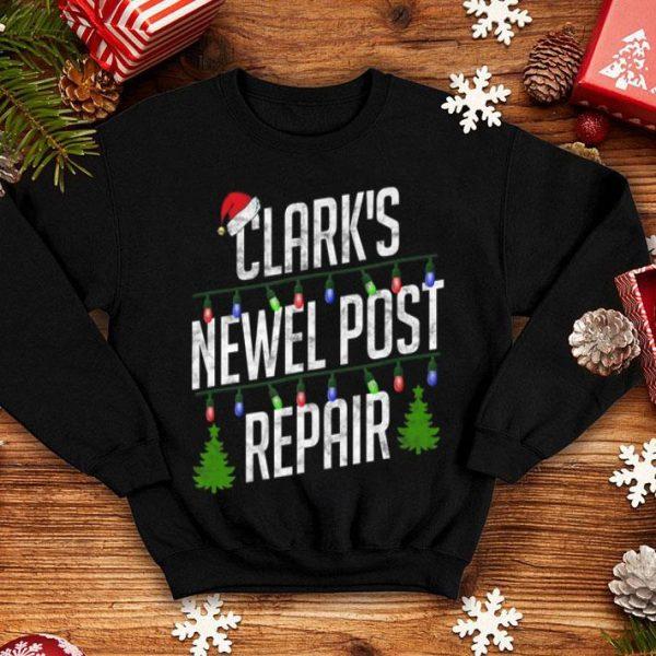 Nice Clark's Newel Post Repair Funny Christmas shirt