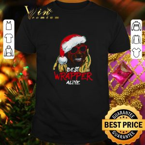 Official Best Wrapper Alive Christmas shirt